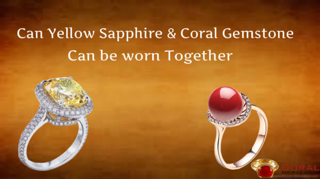 Can Yellow Sapphire and Coral Gemstone can be worn Together