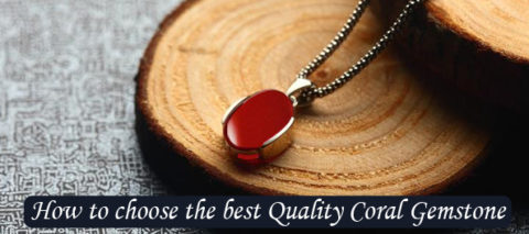 How to choose the best quality coral gemstone