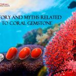 History And Myths Related To Coral Gemstone