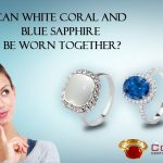 Can White Coral and Blue Sapphire Be Worn Together?