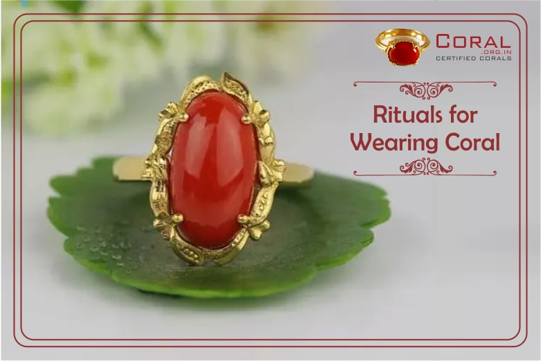 Astrological Rituals for wearing a CORAL (moonga) Gemstone