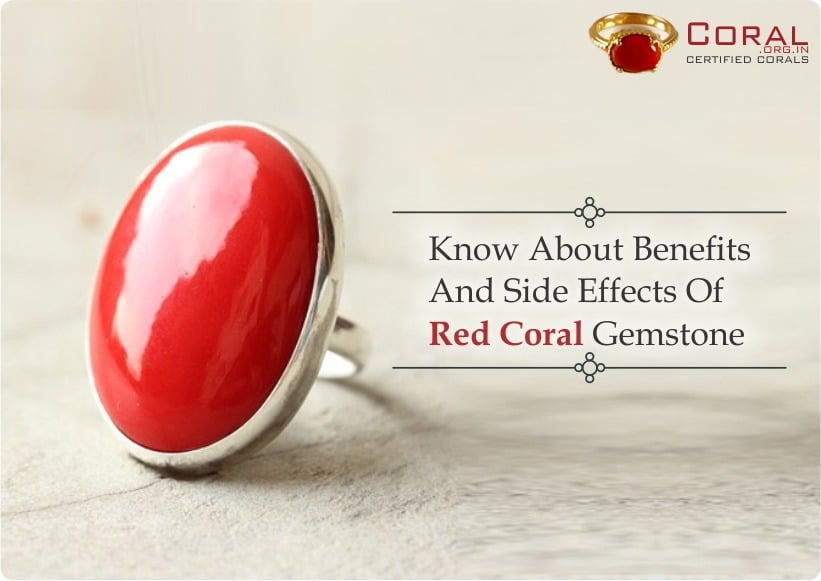 Know About Benefits And Side Effects Of Red Coral Gemstone